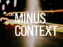 The Minus Context Collective