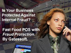 IS YOUR FAST FOOD ESTABLISHMENT SAFE FROM INTERNAL FRAUD?  FAST FOOD POS PHILIPPINES.